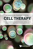 Advances in Pharmaceutical Cell Therapy:Principles of Cell-Based Biopharmaceuticals