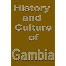 History and Culture of Gambia, Republic of Gambia. Gambia: Discover Gambia sovereignty, History, Culture, People and Ethnic groups in Gambia. Government, Industry, Economy, Religion and Tourism