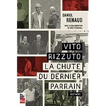 Vito Rizzuto: La chute du dernier parrain (French Edition)