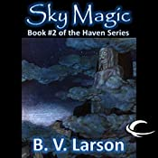 Sky Magic: Haven Series, Book 2 | B. V. Larson