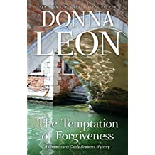The Temptation Of Forgiveness A Commissario Guido Brunetti Mystery