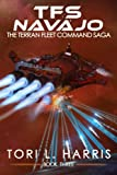 TFS Navajo: The Terran Fleet Command Saga - Book 3 (Volume 3) by Tori L Harris (2016-09-30)