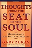 Thoughts from the Seat of the Soul, Gary Zukav, 0743227891