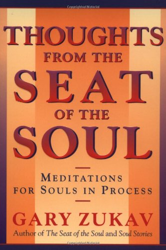 Thoughts From the Seat of the Soul: Meditations for Souls in Process by Touchstone