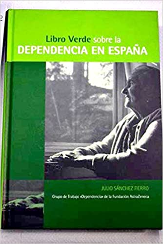 Libro verde sobre la dependencia en España: Amazon.es: Libros