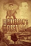 Pinkerton's First Lady: Kate Warne - United States First Female Detective