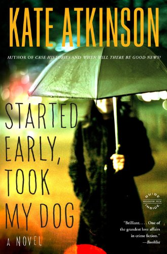 Book cover from Started Early, Took My Dog: A Novel by Kate Atkinson