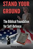 Stand Your Ground: The Biblical Foundation For Self-Defense