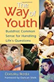 The Way of Youth, Daisaku Ikeda, 0967469708