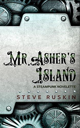 Mr. Asher's Island: A Steampunk Novelette