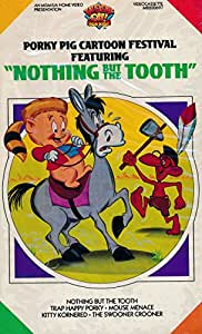 """Porky Pig Cartoon Festival Featuring """"Nothing But the Tooth"""" [VHS]"""