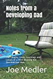 img - for Notes from a Developing Dad: The Laughs, Loves, Learnings and Losses of a Well Meaning but Overmatched Man. book / textbook / text book