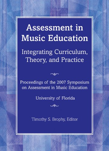 Integrating Music (Assessment in Music Education: Integrating Curriculum, Theory, and Practice; Proceedings of the 2007 Florida Symposium on Assessment in Music Education; University of Florida/G7170)