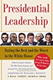 img - for Presidential Leadership: Rating the Best and the Worst in the White House (Wall Street Journal Book) book / textbook / text book