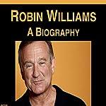 Robin Williams: A Biography | Jim Evans