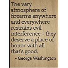 """""""The very atmosphere of firearms anywhere..."""" quote by George Washington, laser engraved on wooden plaque - Size: 8""""x10"""""""