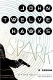 Spark, John Twelve Hawks, 0385538677