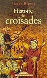 Histoire des croisades par Ripert