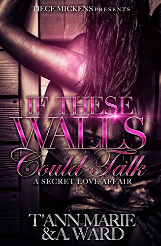 If These Walls Could Talk: A Secret Love Affair
