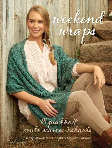 Download PDF Weekend Wraps - 18 Quick Knit Cowls, Scarves & Shawls