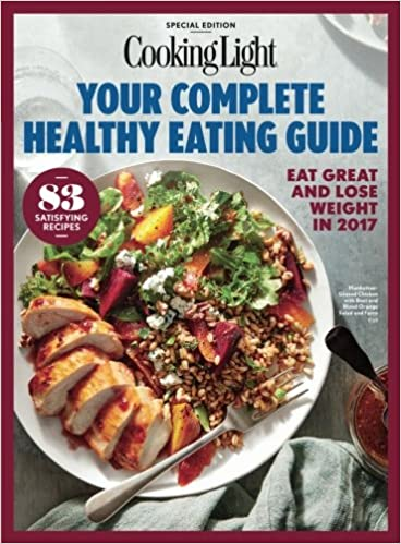 Cooking light your complete healthy eating guide eat great and lose light your complete healthy eating guide eat great and lose weight in 2017 volume 2 the editors of cooking light 9780848754877 amazon books forumfinder Gallery