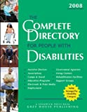 The Complete Directory for People with Disabilities, 2008, Grey House Publishing Staff, 1592371949