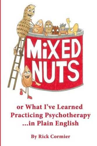 Mixed Nuts: or What I've Learned Practicing Psychotherapy PDF