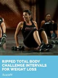 Ripped Total Body Challenge: Intervals for Weight Loss