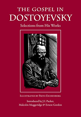 The Gospel in Dostoyevsky: Selections from His Works (The Gospel in Great Writers)