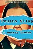 Fausto Silva & Outras Tretas (Portuguese Edition)