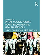What Young People Want from Mental Health Services: A Youth Informed Approach for the Digital Age