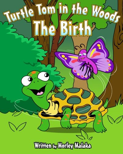 Download Turtle Tom in the Woods: The Birth (Turtle Tom Adventures) (Volume 1) PDF