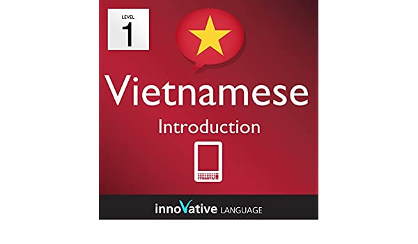 Learn Vietnamese - Level 1: Introduction: Volume 1
