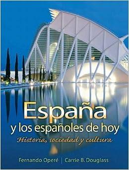 Book España y los españoles de hoy: Historia, sociedad y cultura by Opere, Fernando Published by Prentice Hall 1st (first) edition (2007)