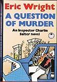 A question of murder: An Inspector Charlie Salter novel