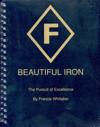Beautiful Iron - Beautiful Iron: the Pursuit of Excellence