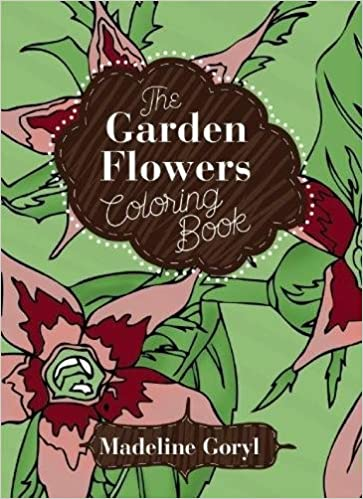 Amazon The Garden Flowers Coloring Book Creative Stress Relieving Adult Series 9781632205247 Madeline Goryl Books
