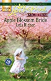 Apple Blossom Bride, Lois Richer, 0373813031