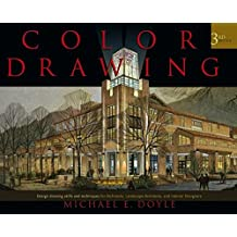 Color Drawing: Design Drawing Skills and Techniques for Architects, Landscape Architects, and Interior Designers
