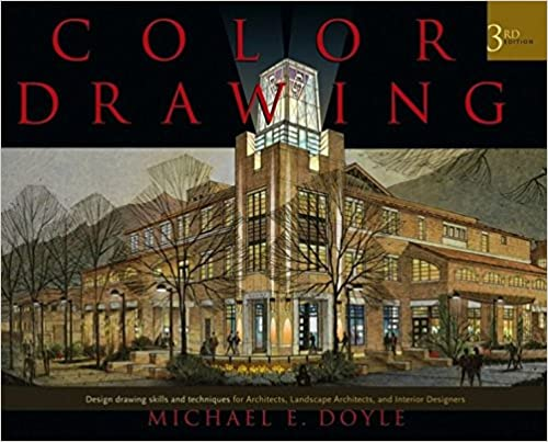 Color Drawing Design Skills And Techniques For Architects Landscape Interior Designers 3rd Edition