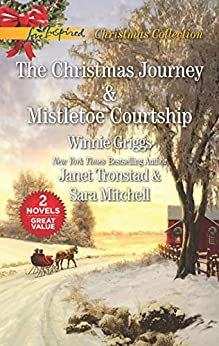 The Christmas Journey and Mistletoe Courtship: An Anthology by [Griggs, Winnie, Tronstad, Janet, Mitchell, Sara]