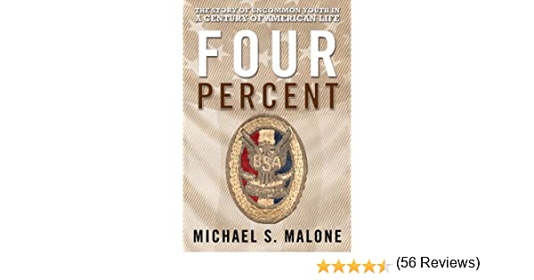 Amazon four percent the story of uncommon youth in a century amazon four percent the story of uncommon youth in a century of american life ebook michael s malone kindle store fandeluxe Images