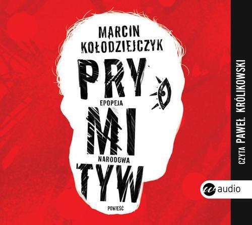 Prymityw Epopeja Narodowa Amazonde Marcin Kolodziejczyk
