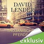 Trojanische Pferde | David Lender