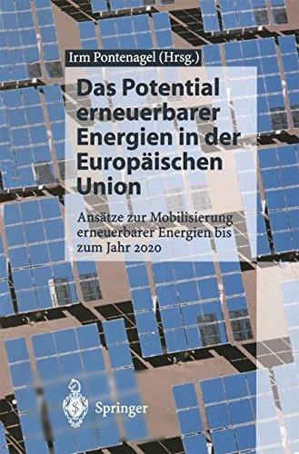 Das Potential erneuerbarer Energien in der Europäischen Union: Ansätze Zur Mobilisierung Erneuerbarer Energien Bis Zum Jahr 2020