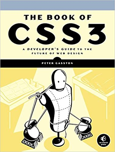 The Book Of Css3 A Developer S Guide To The Future Of Web Design Gasston Peter 9781593272869 Amazon Com Books