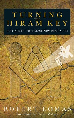 Turning the Hiram Key: Rituals of Freemasonry Revealed ebook