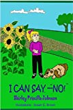 I Can Say, No!, Shirley Priscilla Johnson, 1438287143