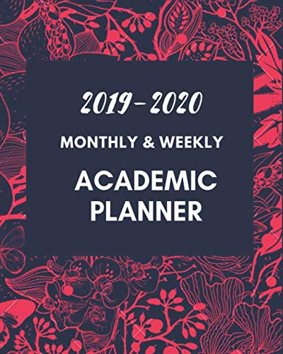 2019-2010 Monthly & Weekly Academic Planner: Beautiful calendar notebook, planner and organizer for 2019-2020 ()