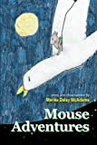 Mouse Adventures, Marisa McAdams, 1453767436
